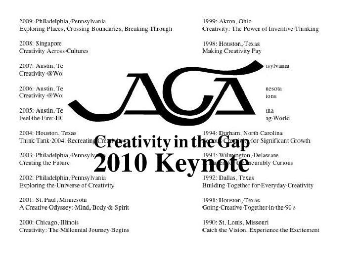 Creativity   in   the   Gap 2010 Keynote