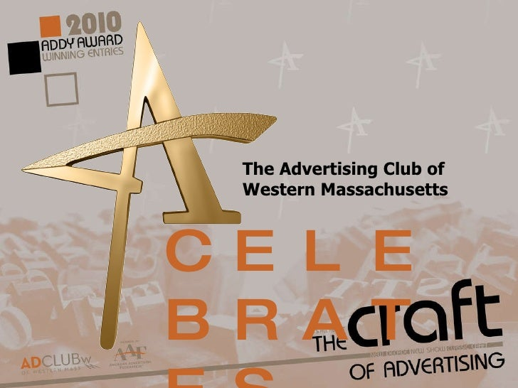 The Advertising Club of Western Massachusetts CELEBRATES
