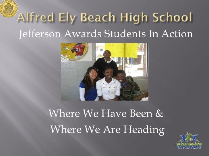 <ul><li>Jefferson Awards Students In Action </li></ul><ul><li>Where We Have Been & </li></ul><ul><li>Where We Are Heading ...