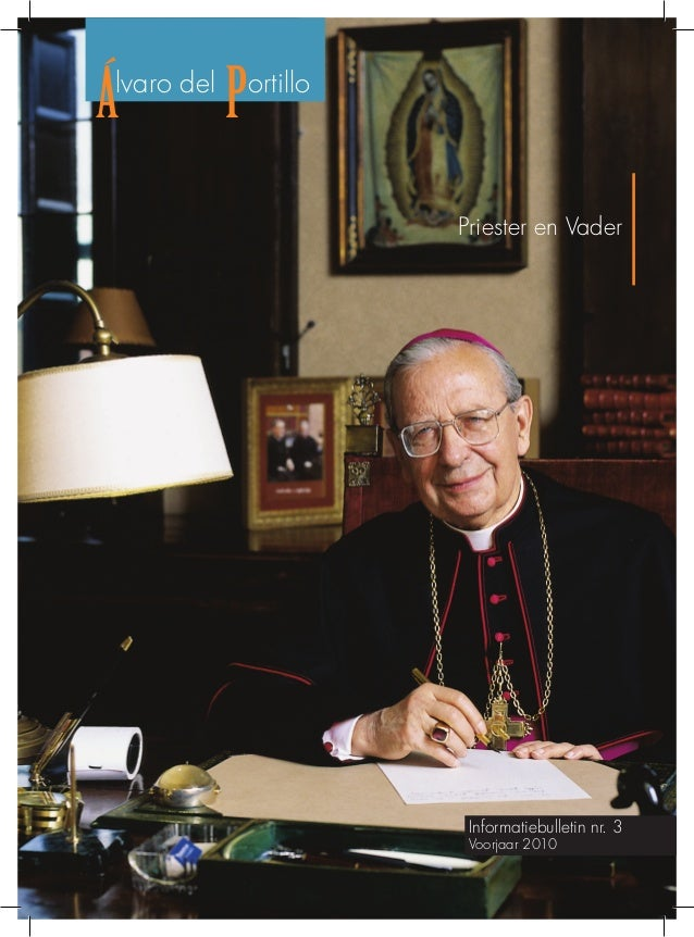 Á Plvaro del ortillo Informatiebulletin nr. 3 Voorjaar 2010 Priester en Vader