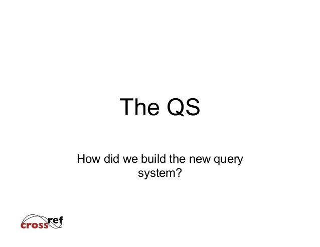 The QS How did we build the new query system?