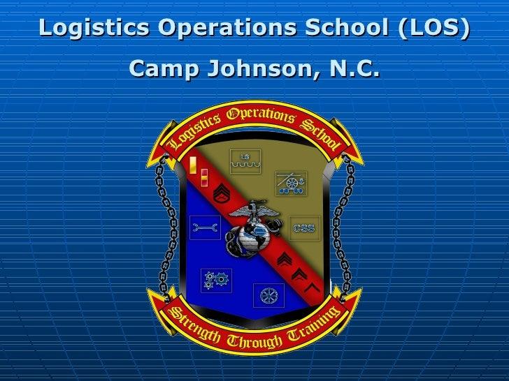 Logistics Operations School (LOS) Camp Johnson, N.C.
