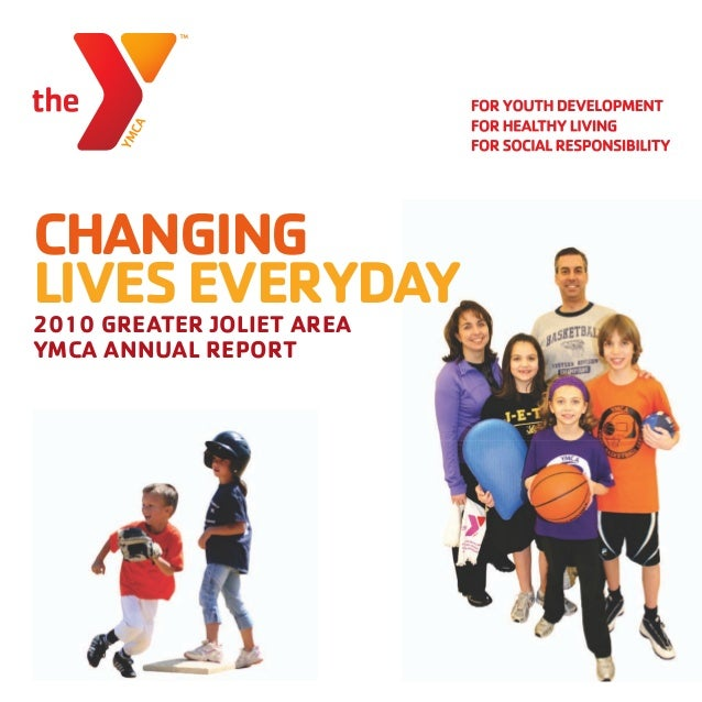 CHANGINGLIVES EVERYDAY2010 GREATER JOLIET AREAYMCA ANNUAL REPORT