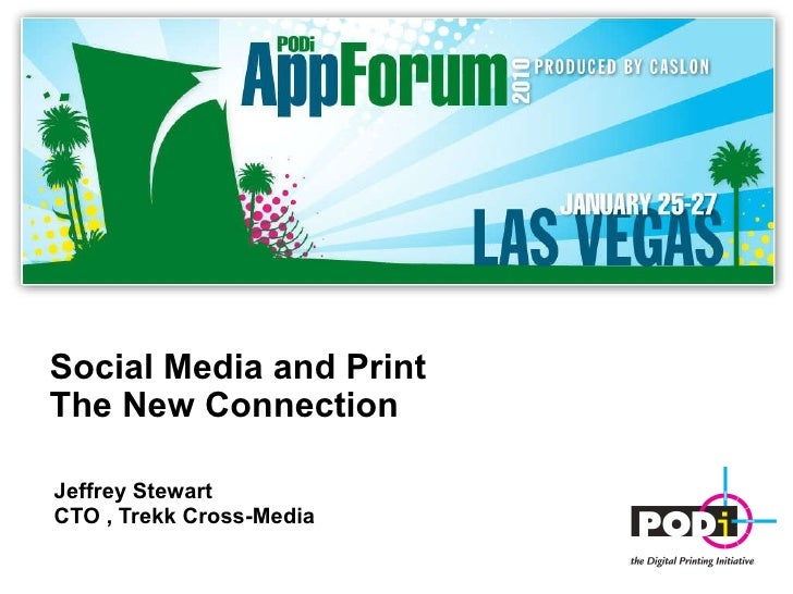 2010 App Forum  Social  Media And  Print   The  New  Connection