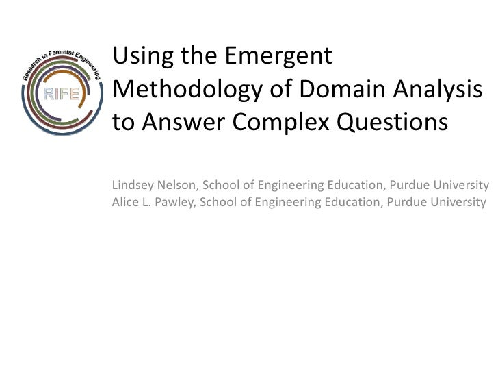 Using the Emergent Methodology of Domain Analysis to Answer Complex Questions <br />Lindsey Nelson, School of Engineering ...