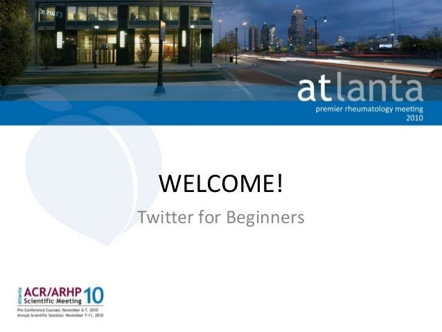 WELCOME! Twitter for Beginners