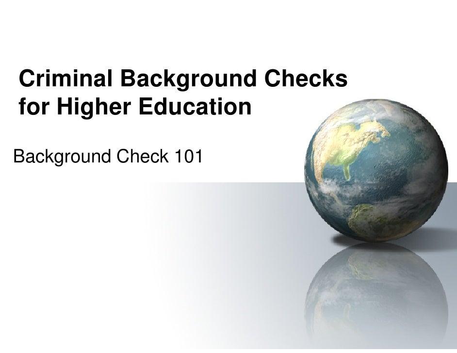 Criminal Background Checks for Higher Education  Background Check 101