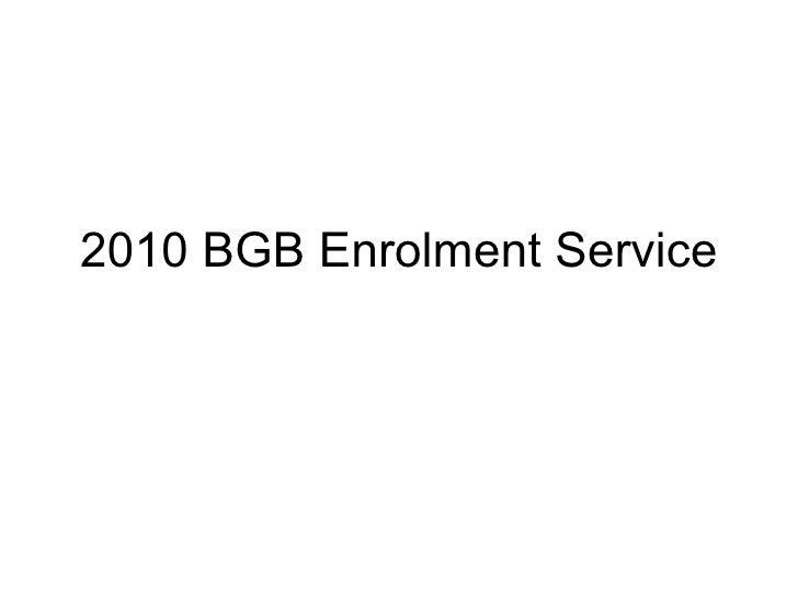 2010 bgb enrolment service