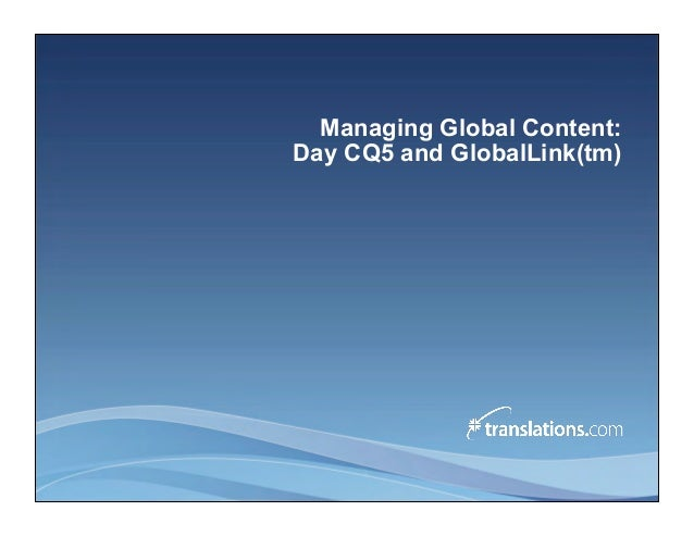 Managing Global Content: Day CQ5 and GlobalLink(tm)