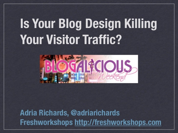 Is Your Blog Design Killing Your Visitor Traffic?