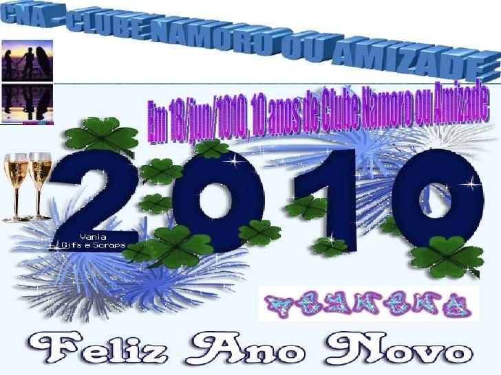Jan 4, 2010 01:39 Em 18/jun/1010, 10 anos de Clube Namoro ou Amizade