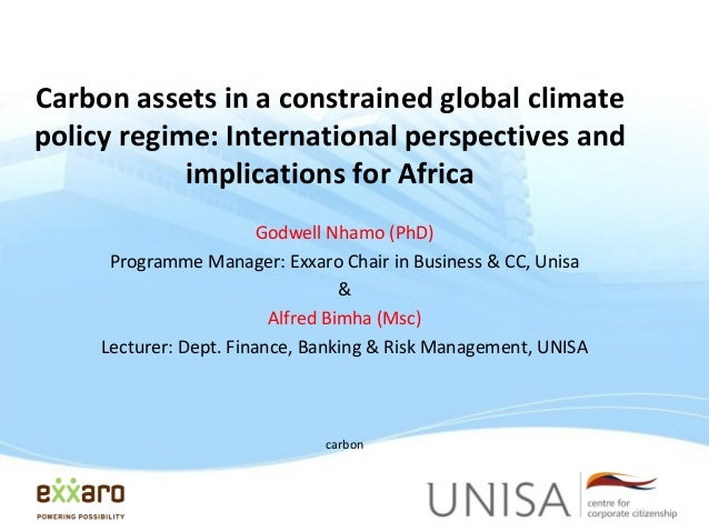 Carbon assets in a constrained global climate policy regime: International perspectives and implications for Africa Godwel...