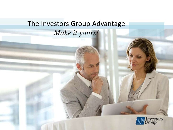 The Investors Group AdvantageMake it yours!<br />
