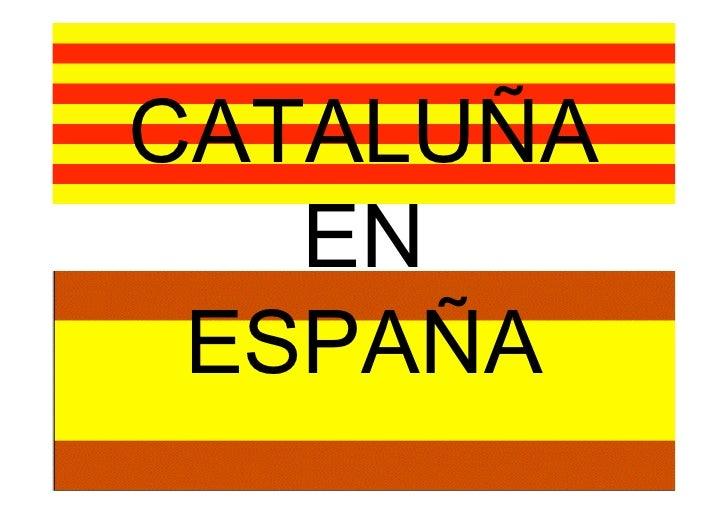 CATALUÑA   EN ESPAÑA