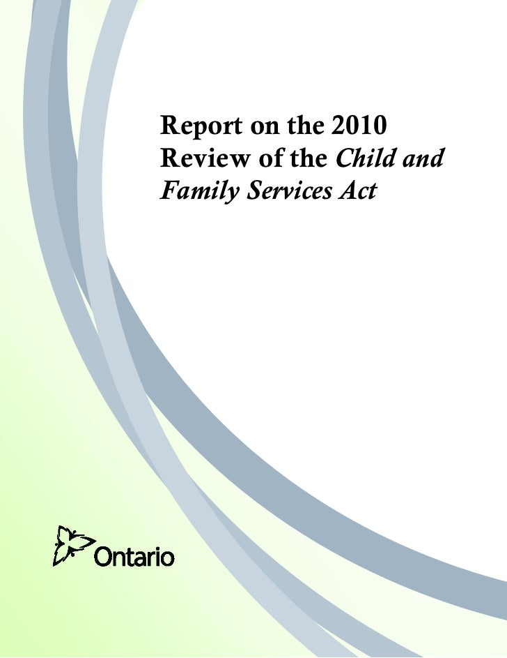 Report on the 2010                    Review of the Child and                    Family Services Act2010 Review of the Chi...