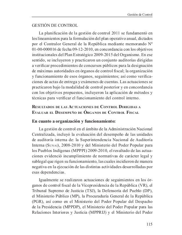 115Gestión de ControlGESTIÓN DE CONTROLLa planificación de la gestión de control 2011 se fundamentó enlos lineamientos para...