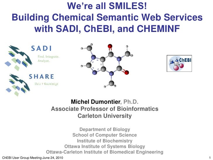 We're all SMILES! Building Chemical Semantic Web Services with SADI, ChEBI, and CHEMINF<br />1<br />ChEBI User Group Meeti...