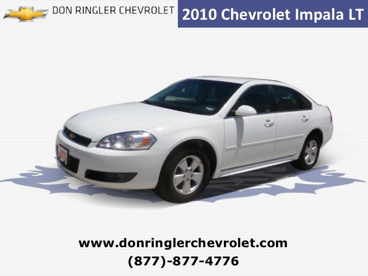 2010 Chevrolet Impala LT (877)-877-4776 www.donringlerchevrolet.com