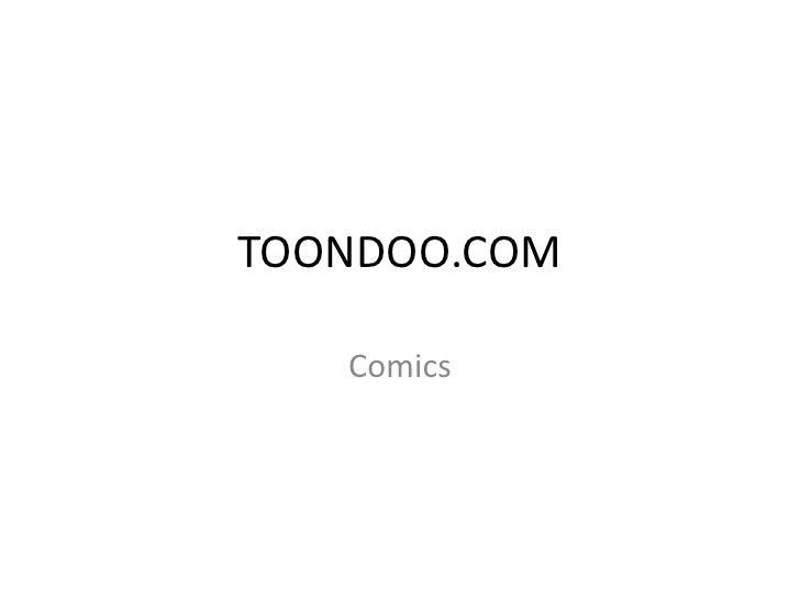 Comics<br />TOONDOO.COM<br />Realizado por: Lic. Norma L. Matheus<br />