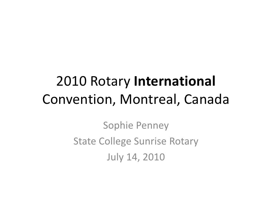 2010 Rotary International Convention, Montreal, Canada            Sophie Penney     State College Sunrise Rotary          ...