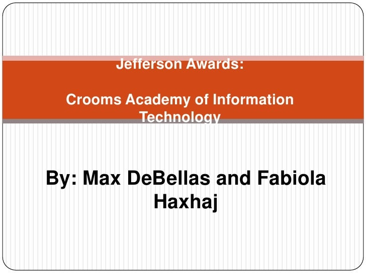 Crooms Academy of Information Technology - 2010 Jefferson Awards Students In Action Presentation