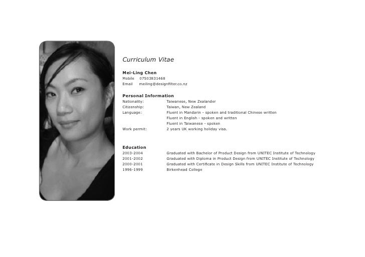 Curriculum Vitae  Mei-Ling Chen Mobile   07503831468 Email    meiling@designfilter.co.nz   Personal Information Nationalit...