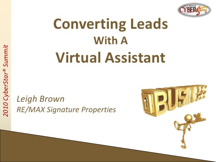 Converting Leads<br />With A<br />Virtual Assistant<br />Leigh Brown<br />RE/MAX Signature Properties<br />