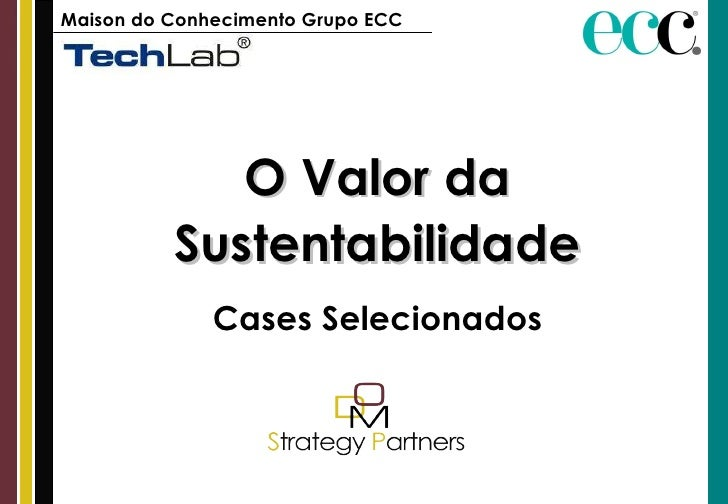 O Valor da Sustentabilidade Cases Selecionados Maison do Conhecimento Grupo ECC
