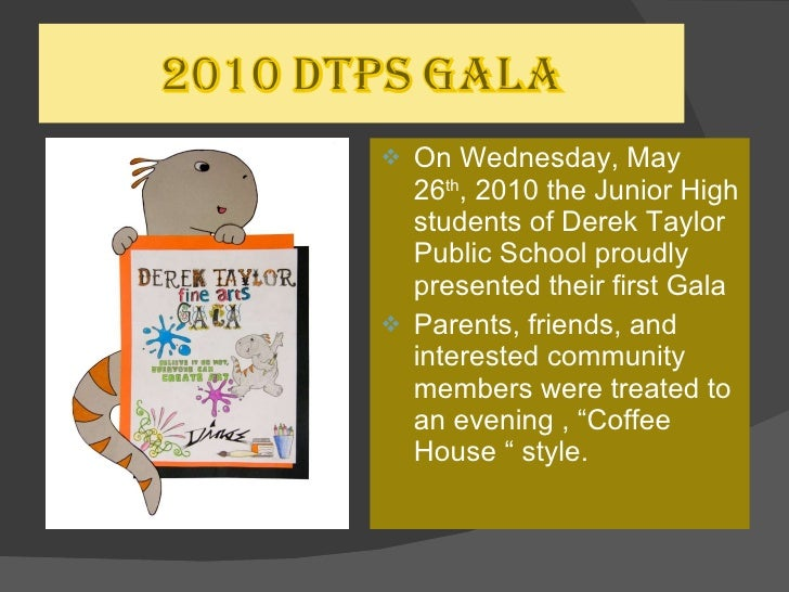 <ul><li>On Wednesday, May 26 th , 2010 the Junior High students of Derek Taylor  Public School proudly presented their fir...