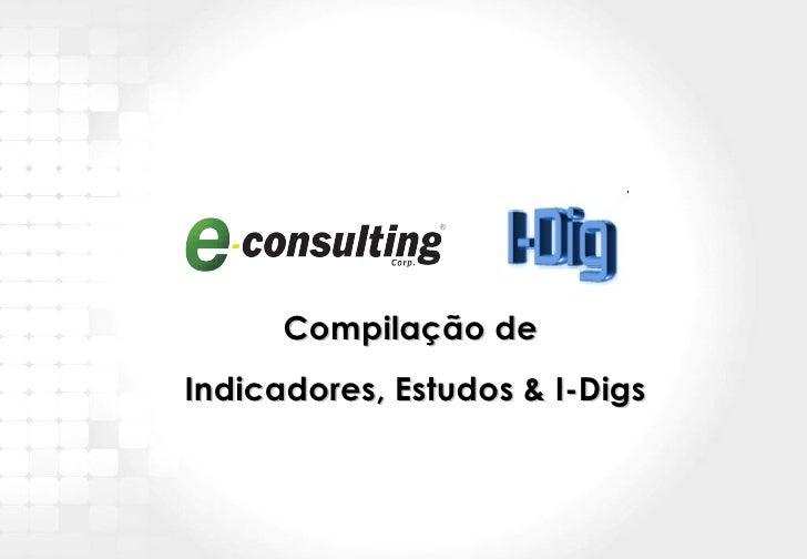 Compilação de  Indicadores, Estudos & I-Digs