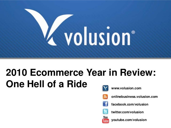 2010 Ecommerce Year in Review: <br />One Hell of a Ride<br />www.volusion.com<br />onlinebusiness.volusion.com<br />facebo...