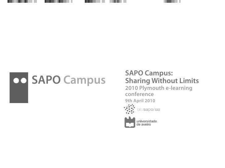 SAPO Campus: SAPO Campus   Sharing Without Limits               2010 Plymouth e-learning               conference         ...