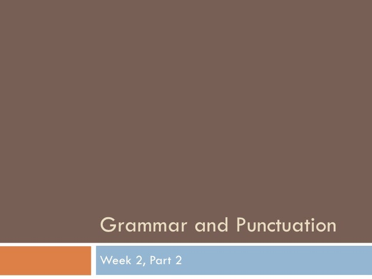 Grammar and Punctuation Week 2, Part 2