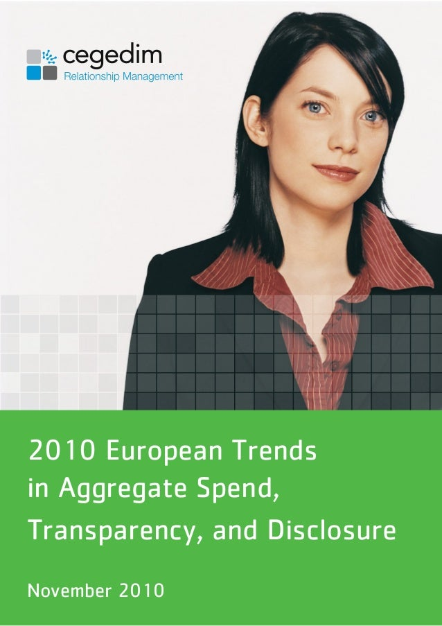 2010 European Trends in Aggregate Spend, Transparency, and Disclo- sure 2010 European Trends in Aggregate Spend, Transpare...
