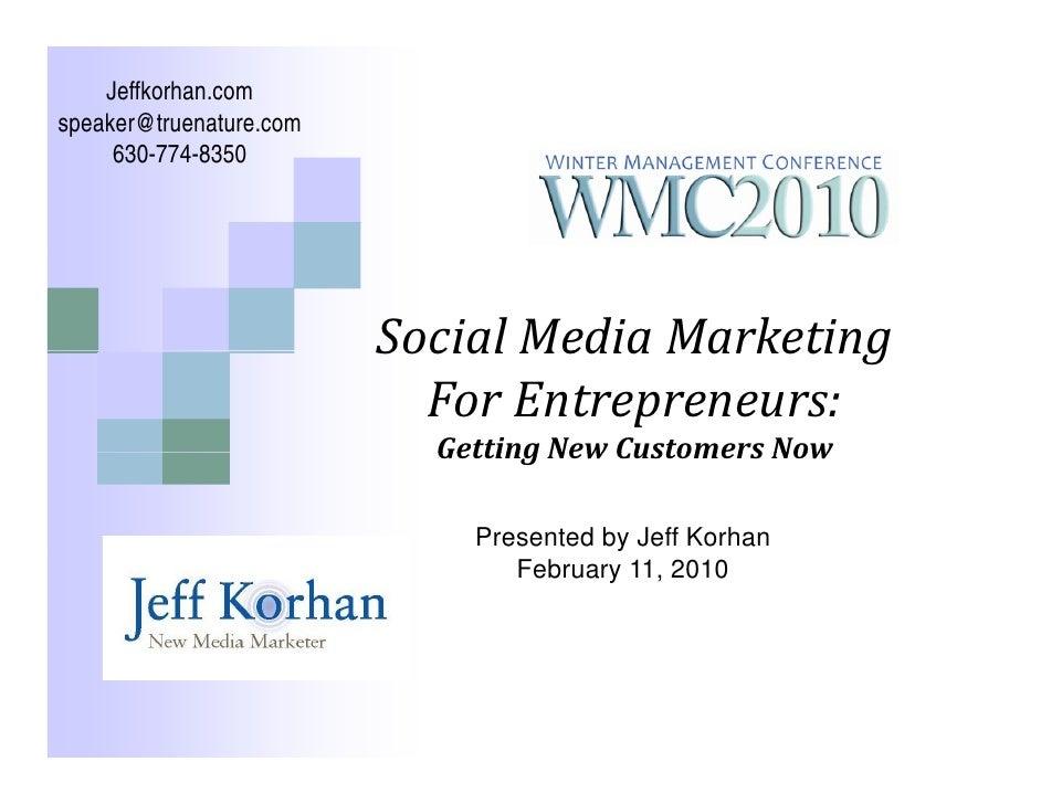 Jeffkorhan.com speaker@truenature.com      630-774-8350      630 774 8350                              SocialMediaMarket...