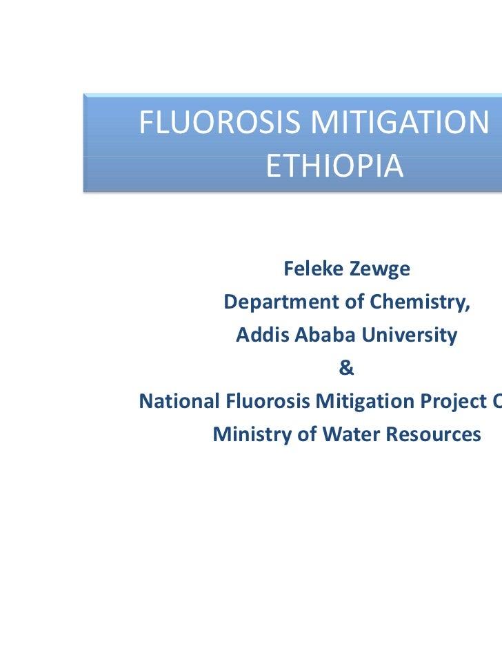 FLUOROSISMITIGATIONIN      ETHIOPIA               Feleke Zewge         DepartmentofChemistry,          AddisAbabaUn...