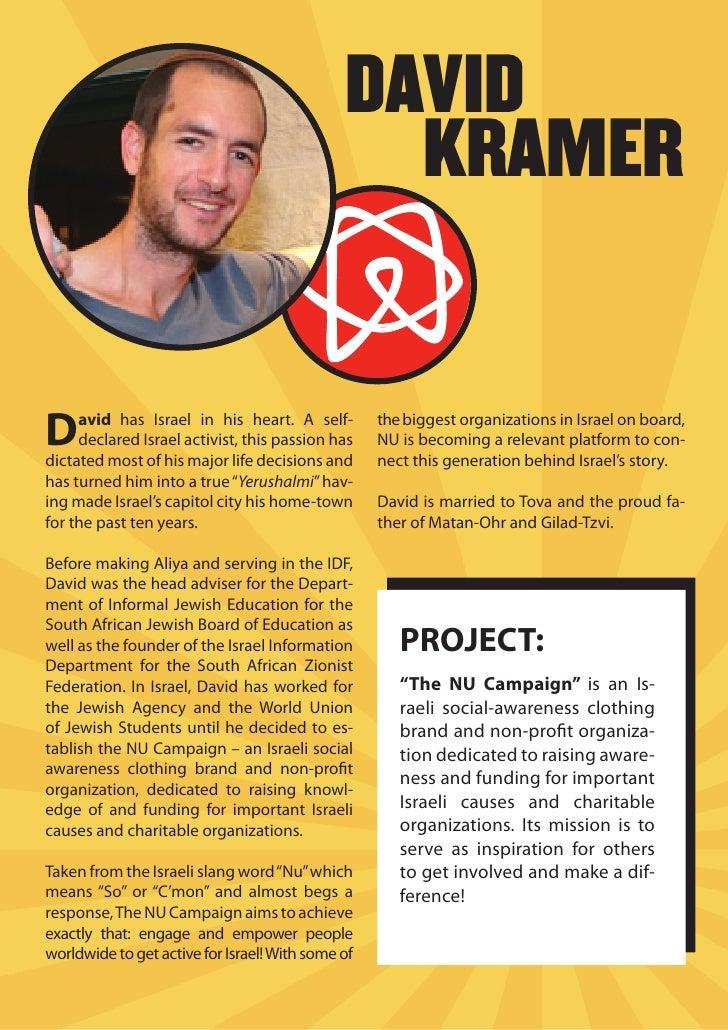 DAVID                                                 KRAMER   D    avid has Israel in his heart. A self-      declared Is...