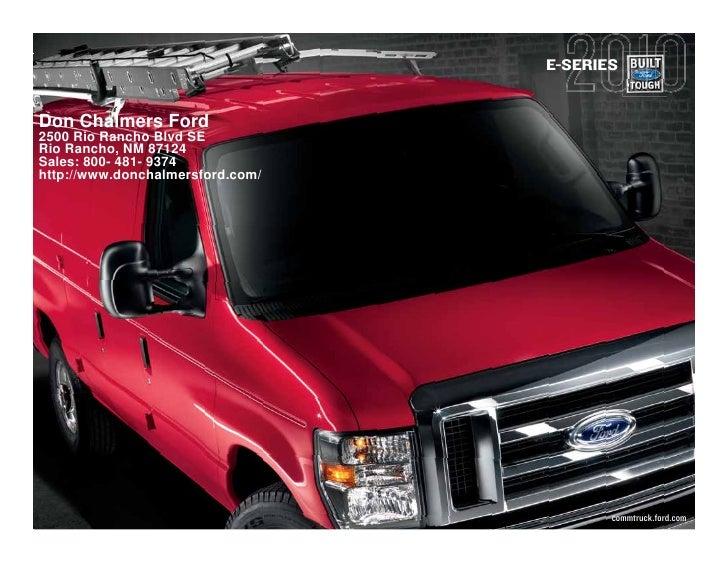 E-SERIES   Don Chalmers Ford 2500 Rio Rancho Blvd SE Rio Rancho, NM 87124 Sales: 800- 481- 9374 http://www.donchalmersford...