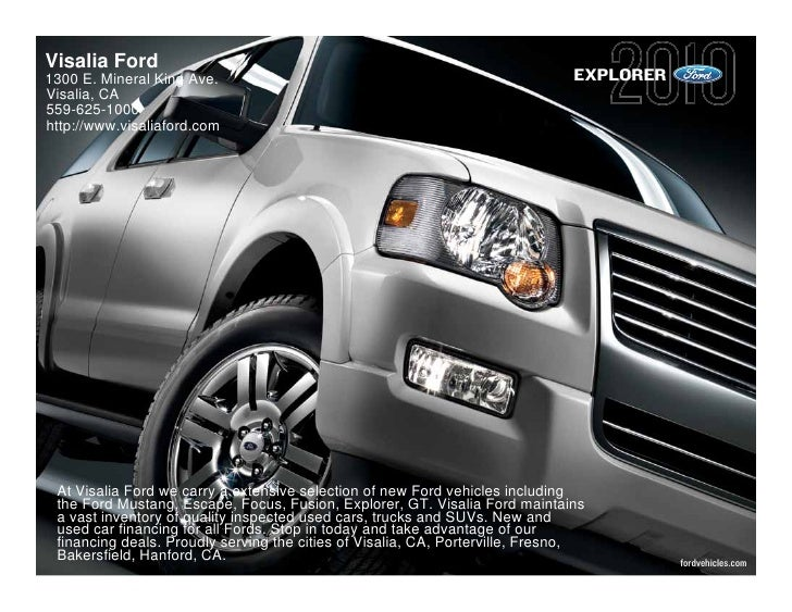 Visalia Ford 1300 E. Mineral King Ave.                                                      EXPLORER Visalia, CA 559-625-1...