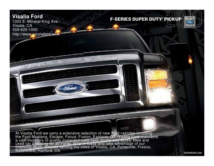 Visalia Ford                                          F-SERIES SUPER DUTY PICKUP    ®   1300 E. Mineral King Ave. Visalia,...