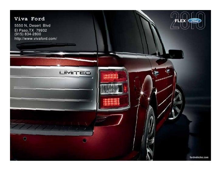 Viva Ford                  FLEX 5550 N, Desert Blvd El Paso,TX 79932 (915) 834-2800 http://www.vivaford.com/              ...