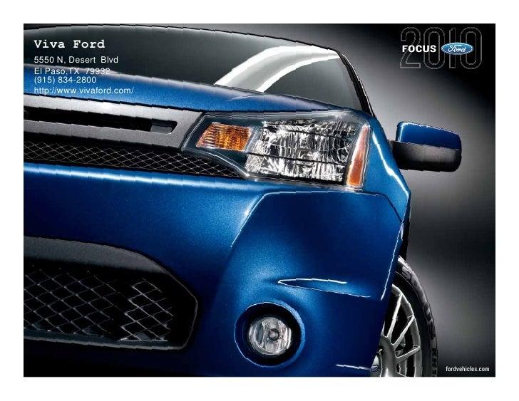 Viva Ford                  FOCUS 5550 N, Desert Blvd El Paso,TX 79932 (915) 834-2800 http://www.vivaford.com/             ...