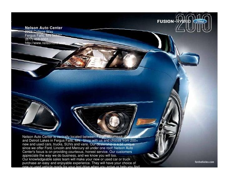 FUSION+HYBRID  Nelson Auto Center  2228 College Way  Fergus Falls, MN 56537  (877) 468-9301  http://www.nelsonford.com    ...