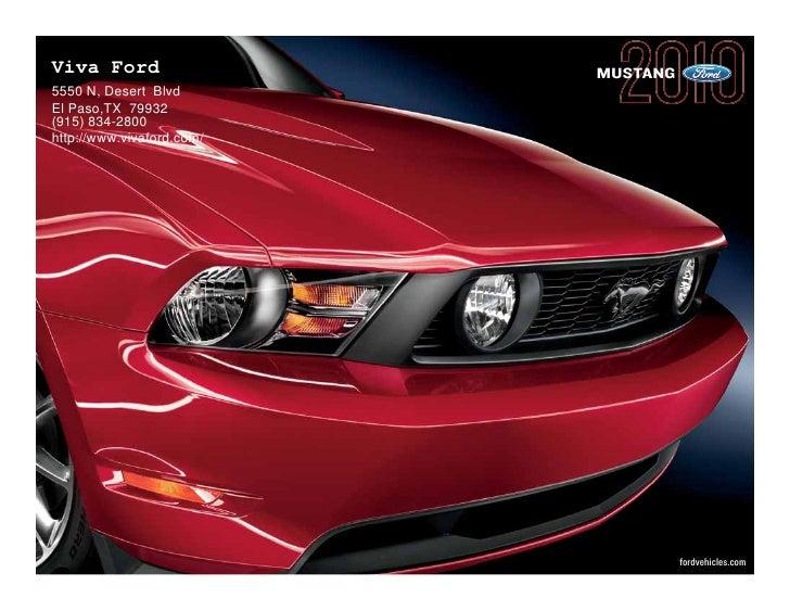 Viva Ford                  MUSTANG 5550 N, Desert Blvd El Paso,TX 79932 (915) 834-2800 http://www.vivaford.com/           ...