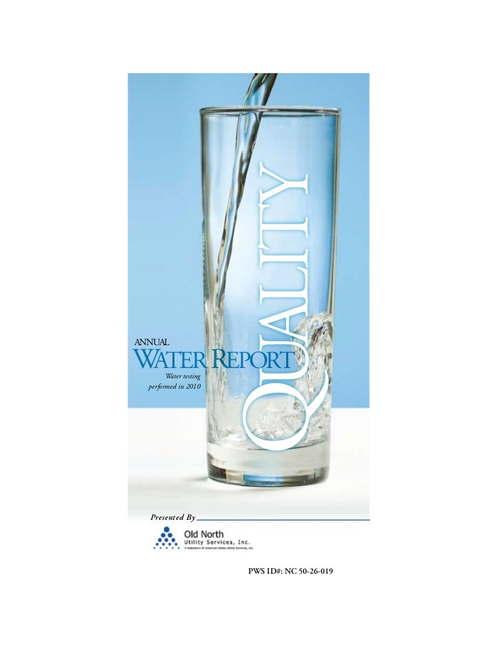 ANNUAL                        QUALITYWATER REPORT        Water testing  performed in 2010  Presented By                   ...