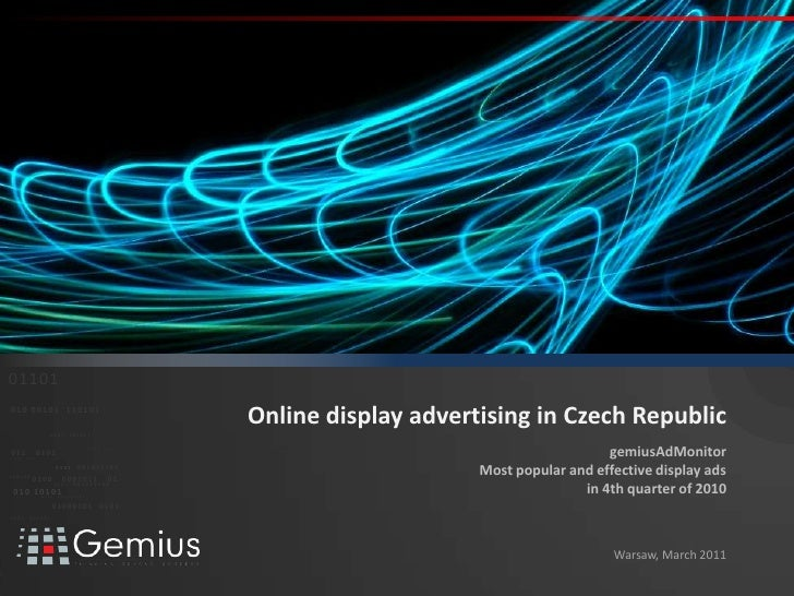 Online display advertising in Czech Republic<br />gemiusAdMonitorMost popular and effective display ads<br />in 4th quarte...