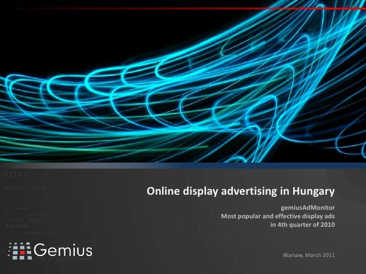 Online display advertising in Hungary<br />gemiusAdMonitorMost popular and effective display ads<br />in 4th quarter of 20...