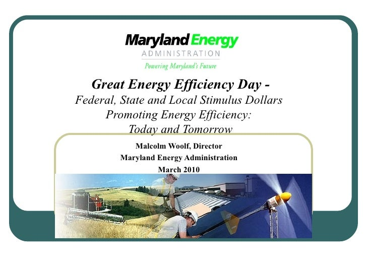 Great Energy Efficiency Day - Federal, State and Local Stimulus Dollars  Promoting Energy Efficiency:   Today and Tomorrow...