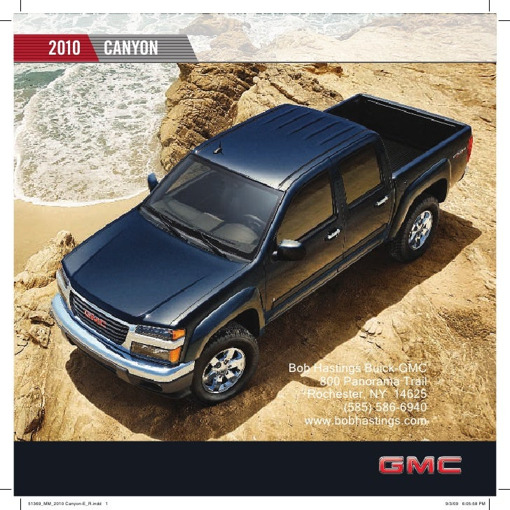 2010   CANYON                     Bob Hastings Buick-GMC                      800 Panorama Trail                    Roches...