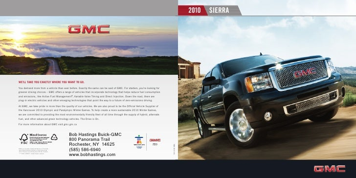 2010   SIERRA     WE'LL TAKE YOU EXACTLY WHERE YOU WANT TO GO. You demand more from a vehicle than ever before. Exactly th...